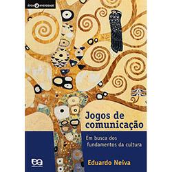 Jogos de Comunicação: em Busca dos Fundamentos da Cultura - Coleção Ática Universidade