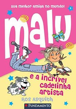 Malu e a Incrível Cadelinha Artista - Vol. 1 - Coleção Malu