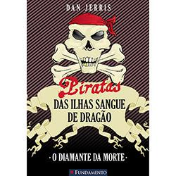 Diamante da Morte - Coleção Piratas das Ilhas Sangue de Dragão, O