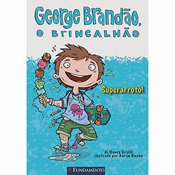George Brandão, o Brincalhão: Superarroto!