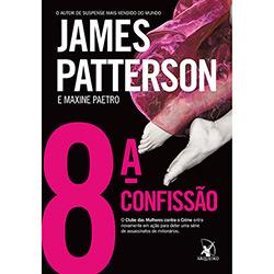 8ª Confissão, a : o Clube das Mulheres Contra o Crime Entra Novamente em Ação para Deter uma Série de Assassinatos (2013 - Edição 1)