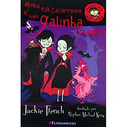 Minha Tia Cacareginha É uma Galinha Vampira - Vol. 7 - Coleção Famílias Malucas