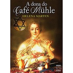Dona do Café Mühle, a (2013 - Edição 1)