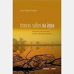 Troncos Soltos na Agua: Encontros e Desencontros