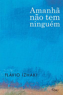 Amanhã Não Tem Ninguém (2013 - Edição 1)