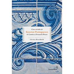 Cinco Séculos de Sonetos Portugueses de Camões a Fernando Pessoa (2013 - Edição 1)