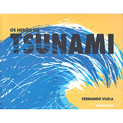 Heróis do Tsunami, Os