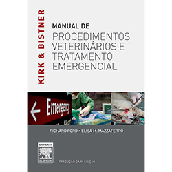 Kirk e Bistner: Manual de Procedimentos Veterinários e Tratamento Emergencial