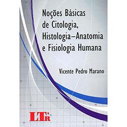 Noções Básicas de Citologia, Histologia-anatomia e Fisiologia Humana (2013 - Edição 1)
