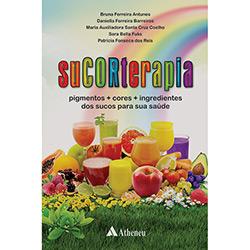 Sucorterapia: Pigmentos + Cores + Ingredientes dos Sucos para Sua Saúde