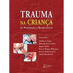 Trauma na Criança: da Prevenção e Reabilitação (2013 - Edição 1)