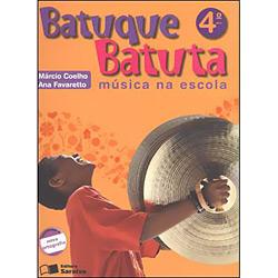 Batuque Batuta - Música na Escola - 4º Ano - Márcio Coelho e Ana Favaretto