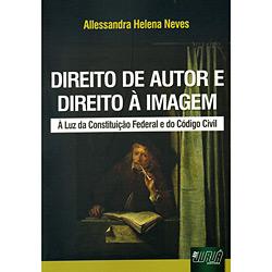 Direito de Autor e Direito a Imagem: a Luz da Constituição Federal e do Código Civil