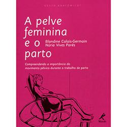 Pelve Feminina e o Parto, a (2013 - Edição 1)
