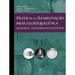 Pratica da Reabilitacao Musculoesqueletica: Principios e Fundamentos Cientificos