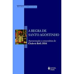 Regra de Santo Agostinho, A: Apresentacao e Comentarios de Clodovis Boff, O