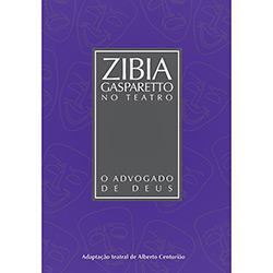 Advogado de Deus - Coleção Zibia Gasparetto no Teatro, O