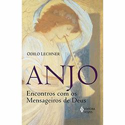 Anjo: Encontros Com os Mensageiros de Deus