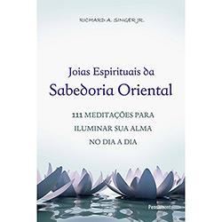 Joias Espirituais da Sabedoria Oriental: 111 Meditações para Iluminar Sua Alma no Dia a Dia