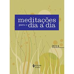 Meditações para o Dia a Dia - 2014 (2013 - Edição 1)