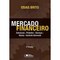 Mercado Financeiro: Estruturas, Produtos, Serviços, Riscos, Controle Gerencial