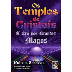 Templos de Cristais, os - a Era dos Grandes Magos