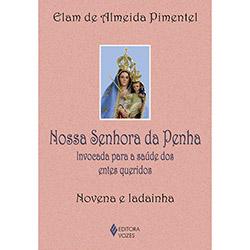 Nossa Senhora da Penha: Invocada para a Saúde dos Entes Queridos (2012 - Edição 1)