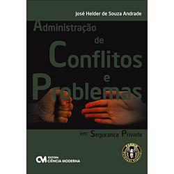 Administração de Conflitos e Problemas em Segurança Privada