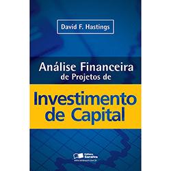 Análise Financeira de Projetos de Investimento de Capital (2013 - Edição 1)