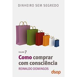 Como Comprar Com Consciência - Vol.7