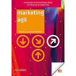 Marketing Ágil: Utilização de Metodologias Ágeis em Projetos de Marketing (2013 - Edição 1)