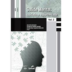 Saúde Mental: Cuidado e Subjetividade - Vol.2 (2013 - Edição 1)