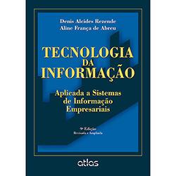 Tecnologia da Informação: Aplicada a Sistemas de Informação Empresariais