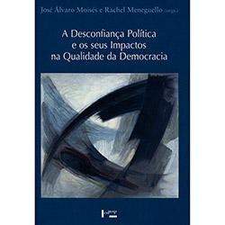 Desconfiança Política e os Seus Impactos na Qualidade da Democracia, a (2013 - Edição 1)