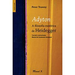 Adyton: a Filosofia Esotérica de Heidegger