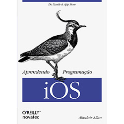 Aprendendo Programação Ios: do Xcode à App Store (2013 - Edição 1)