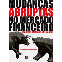 Mudanças Abruptas no Mercado Financeiro: Modelos, Métodos e Previsões (2013 - Edição 1)