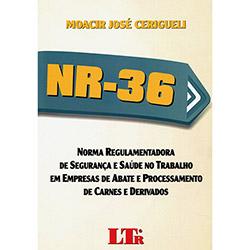N R 36: Norma Regulamentadora de Segurança e Saúde no Trabalho em Empresas de Abate e Processamento de Carnes e Derivado