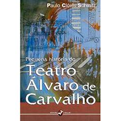 Pequena Historia do Teatro Alvaro de Carvalho