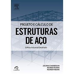 Projeto e Cálculo de Estruturas de Aço: Edifício Industrial Detalhado (2013 - Edição 1)