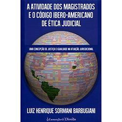 Atividade dos Magistrados e o Código Íbero: Americano de Ética Judicial, A