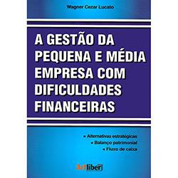 Gestão da Pequena e Média Empresa Com Dificuldades Financeiras, A