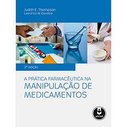Prática Farmacêutica na Manipulação de Medicamentos, A