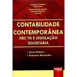 Contabilidade Contemporânea Nbc Tg e Legislação Societária: Casos Práticos Exercícios Resolvidos (2013 - Edição 1)