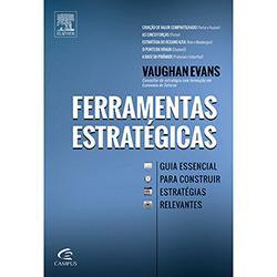 Ferramentas Estratégicas: Guia Essencial para Construir Estratégias Relevantes (2013 - Edição 1)