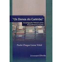 Donos do Carimbo, Os: Investigação Policial Como Procedimento Escrito (2013 - Edição 1)