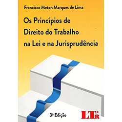 Princípios de Direito do Trabalho na Lei e na Jurisprudência, os (2013 - Edição 3)