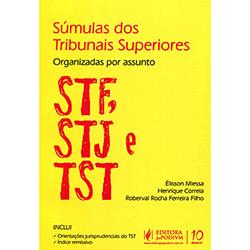 Súmulas dos Tribunais Superiores: Organizadas por Assunto Stf, Stj, Tst
