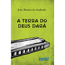 Terra do Deus Dará, A