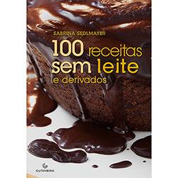 100 Receitas Sem Leite e Derivados